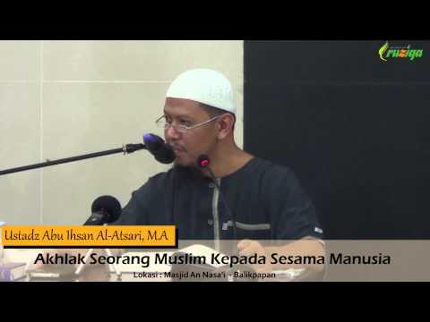 Ust. Abu Ihsan - Akhlak Seorang Muslim Kepada Sesama Manusia