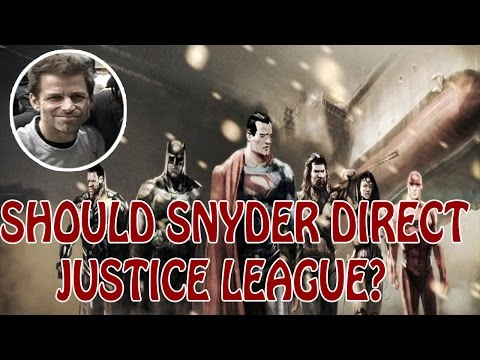 Should Zack Snyder Direct Justice League?