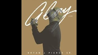 BRYAN J PIERCE DEBUT GOSPEL ALBUM, GLORY (LIVE) PRODUCED BY KENNETH LEONARD & TASHA COBBS LEONARD
