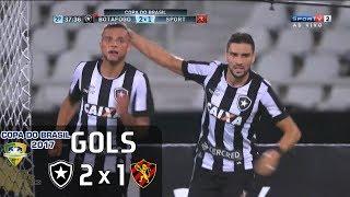 Gols - Botafogo 2 x 1 Sport - Copa do Brasil 2017