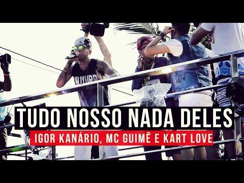 Igor Kanário, MC Guimê e Kart Love - Tudo Nosso Nada Deles - YouTube Carnaval 2015
