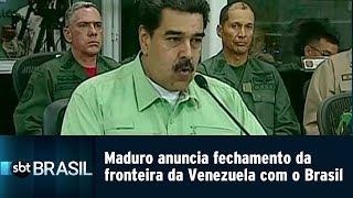 Maduro anuncia fechamento da fronteira da Venezuela com o Brasil | SBT Brasil (21/02/19)