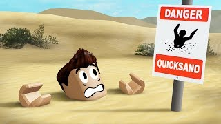 I fell into QUICKSAND in Roblox..