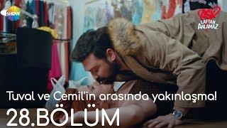 Aşk Laftan Anlamaz 28.Bölüm   Tuval ve Cemil'in arasında yakınlaşma!