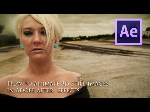 How to Animate 3D Still Pictures in After effects and Photoshop CS5