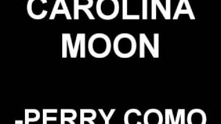 Perry Como - Carolina Moon