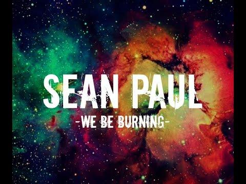 Sean paul - We be burning (Legalize it) (Lyrics)
