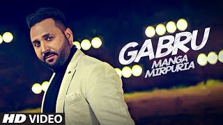 Gabru: Manga Mirpuria (Full Song) Tarsem Syan | Latest Punjabi Songs 2017