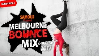 Melbourne Bounce Mix 2017   Party Mix   Best Remixes Of Popular Songs (Shuffle Dance)