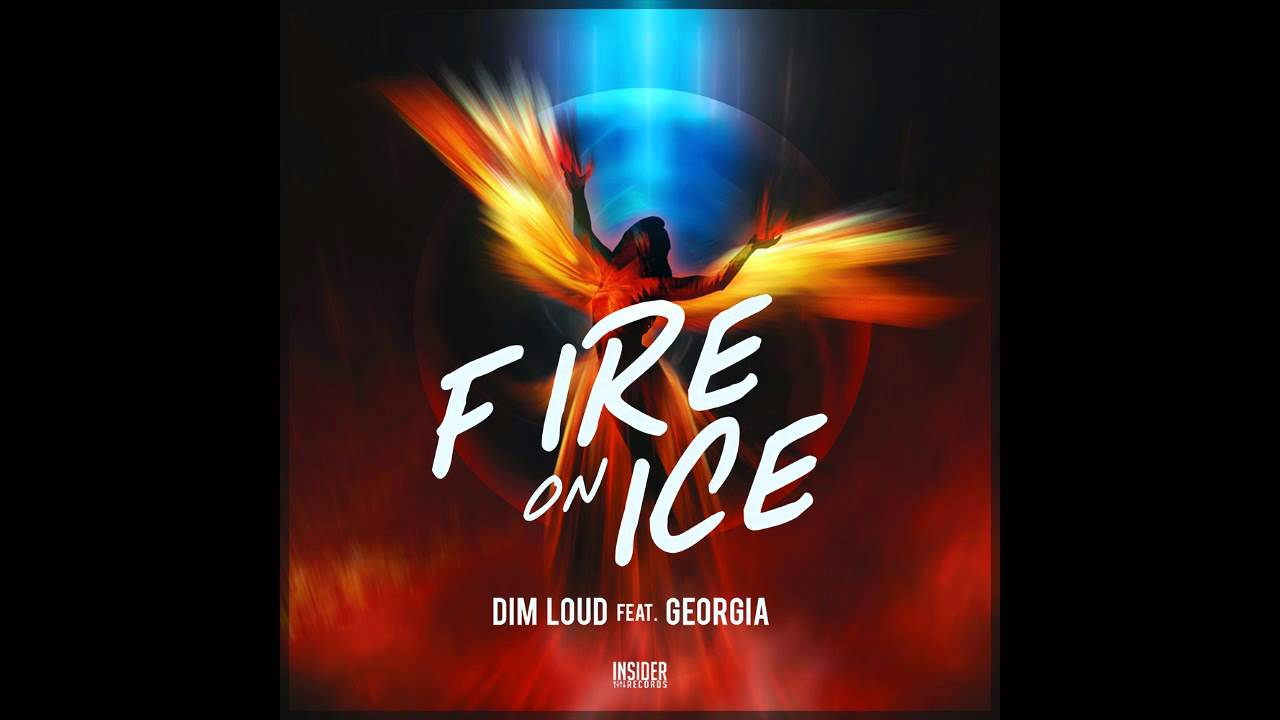 Dim Loud feat. Georgia - Fire On Ice (Radio Mix)