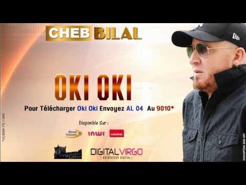 Cheb Bilal 2014 -  Oki oki