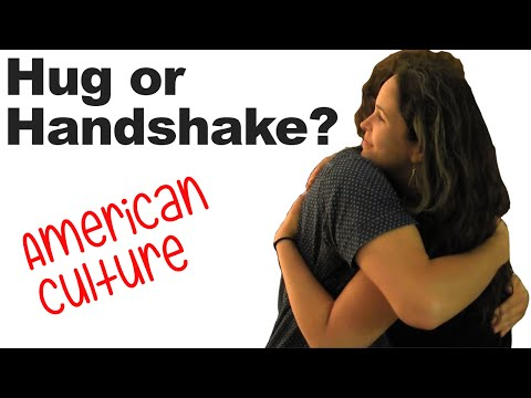 Greetings and Goodbyes, Hug or Handshake? Hugging and American Culture