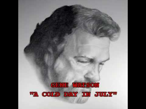 Gene Watson - Cold Day In July
