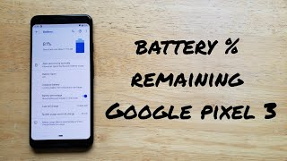 How to turn on battery percentage in status bar Google pixel 3