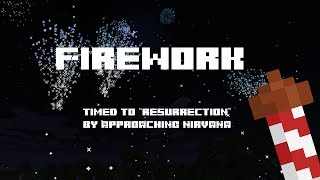 "Minecraft Fireworks Display  timed to ""Resurrection"" by Approaching Nirvana"