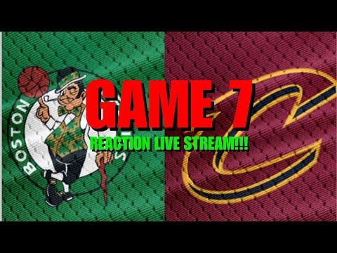 *** REACTION STREAM*** NBA EASTERN CONFERENCE FINALS: GAME 7 Cleveland Cavaliers @ Boston Celtics!