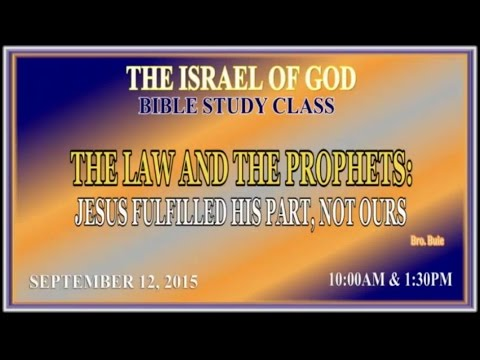"IOG - ""The Law & The Prophets: Jesus Fulfilled His Part, Not Ours!"" 2015"