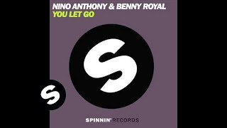 Nino Anthony & Benny Royal - You Let Go (Benny Royal Mix)