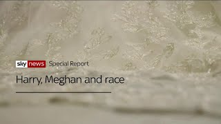 Sky News Special Report: Harry, Meghan and race