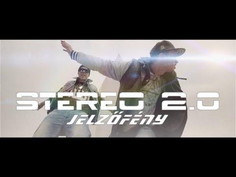 STEREO 2.0 - Jelzőfény Official