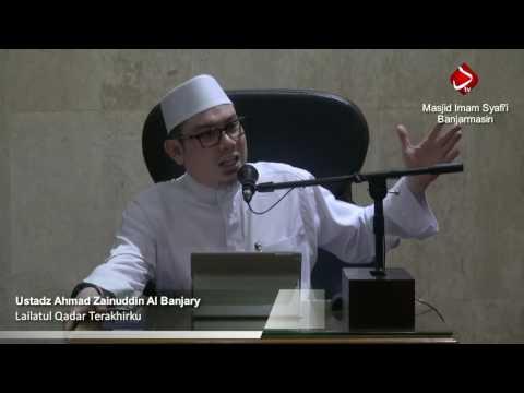 Lailatul Qadar Terakhirku - Ustadz Ahmad Zainuddin Al-Banjary