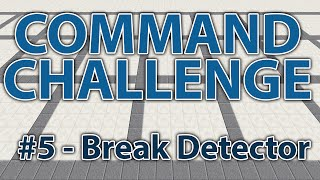 Block Breaking Detector! - Command Challenge #5