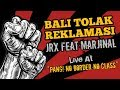 """Bali Tolak Reklamasi JRX feat Marjinal """"PANG! No Border, No Class"""""""