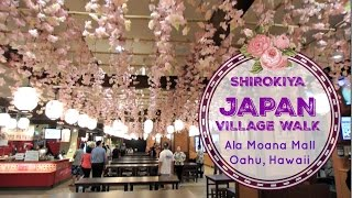 SHIROKIYA JAPAN VILLAGE | Ala Moana Hawaii