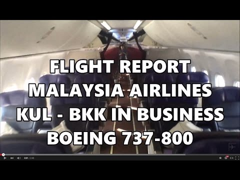 Flight Report | Malaysia Airlines - Business - B737-800 KUL-BKK [HD]
