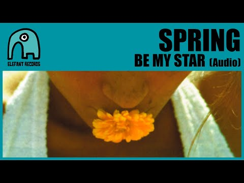SPRING - Be My Star [Audio]