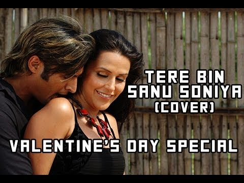 Tere Bin Sanu Soniya (cover Song) | 2014 Valentines Day Special Dedication video