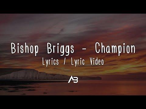 Download Bishop Briggs - Champion s /   Mp4 baru