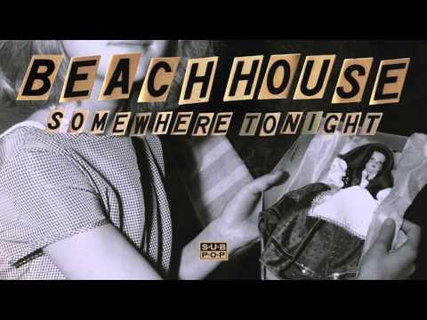 Beach House - Somewhere Tonight