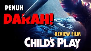 "REVIEW FILM ""CHILD'S PLAY"" (2019) BAHASA INDONESIA - REMAKE PENUH DARAH TANPA SENSOR!"