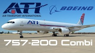 Inside the ATI Boeing 757-200 Combi [HD]