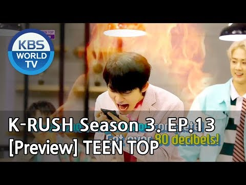 KBS World Idol Show K-RUSH Season3 - Ep.13 TEEN TOP [Preview]