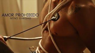 Nyno Vargas - Amor Prohibido (Videoclip Oficial)