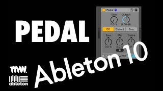 PEDAL // ABLETON LIVE 10 // AUDIO EFFECT