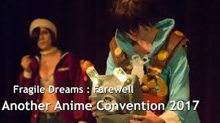 Another Anime Convention 2017 - Masquerade - Fragile Dreams Farewell