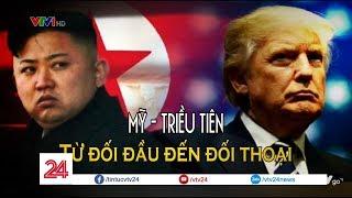 Tiêu điểm: Mỹ - Triều Tiên: Từ đối đầu đến đối thoại - Tin Tức VTV24