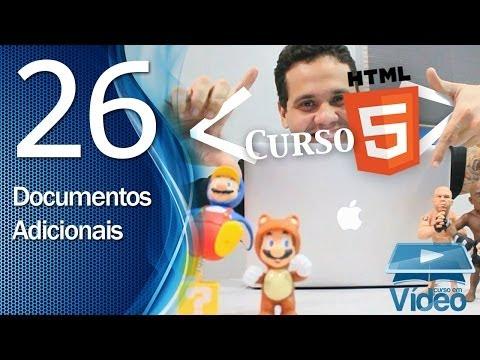 Curso de HTML5 - 26 - Documentos Adicionais