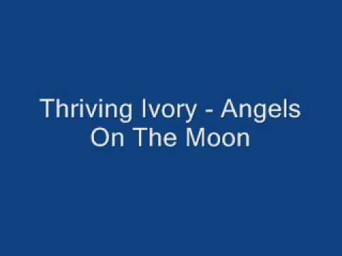 Thriving Ivory - Angels On The Moon