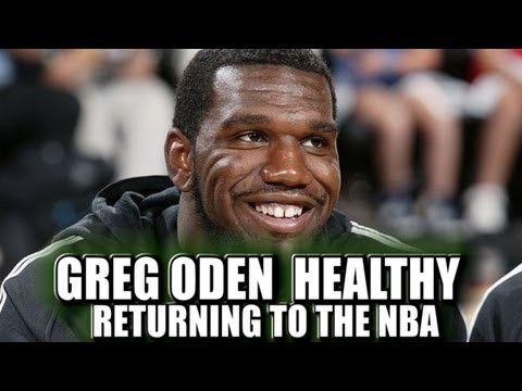 Greg Oden is healthy and wants to return to the NBA who should sign him