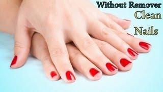 How To Remove Nail Polish Without Nail Polish Remover Three Easy Ways at Home | SuperPrincessjo