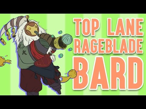 TOP LANE RAGEBLADE BARD