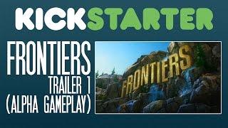 FRONTIERS Trailer 1 - Alpha Gameplay