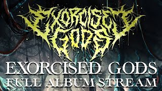 EXORCISED GODS - SADISTICATED DEFILEMENT [OFFICIAL ALBUM STREAM] (2019) SW EXCLUSIVE