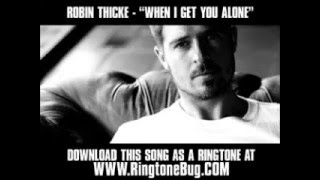 Watch Robin Thicke When I Get You Alone video