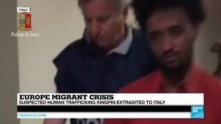 Europe migrant crisis: suspected human trafficking kingpin extradited to Italy