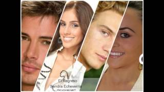 El regreso- Telenovela Sandra Echeverria, Eugenio Siller y William Levy